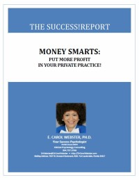 Money Smarts: Put More Profit In Your Private Practice!